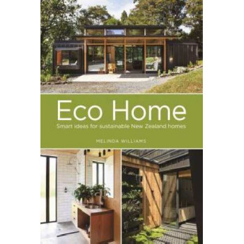 Eco Home: Smart Ideas for Sustainable New Zealand Homes