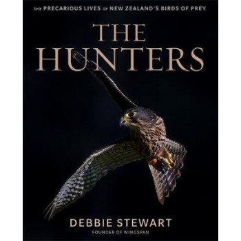 Hunters: The Precarious Lives of New Zealand's Birds of Prey