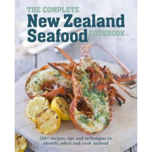 Complete New Zealand Seafood Cookbook