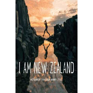 I Am New Zealand: Aotearoa Through Many Eyes