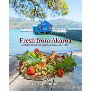 Fresh from Akaroa: Recipes from the Akaroa Cooking School