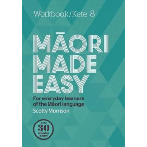 Maori Made Easy Workbook 8/Kete 8
