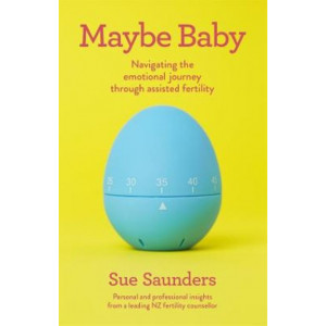 Maybe Baby : Navigating the Emotional Journey Through Assisted Fertility