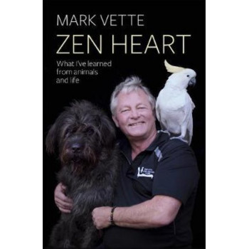 Zen Heart: What I've Learned From Animals and Life