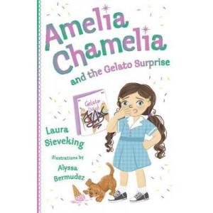 Amelia Chamelia and the Gelato Surprise: Amelia Chamelia 2