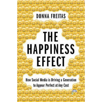 Happiness Effect: How Social Media is Driving a Generation to Appear Perfect at Any Cost