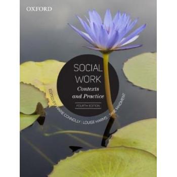 Social Work: Contexts and Practice 4E
