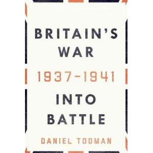 Britain's War: Into Battle, 1937-1941  (USA HB edition)