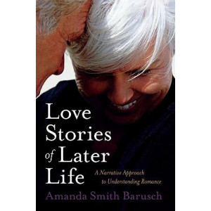 Love Stories of Later Life : a Narrative Approach to Romance