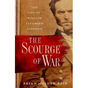 Scourge of War: The Life of William Tecumseh Sherman, The