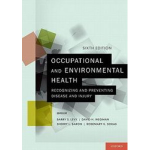 Occupational & Environmental Health: Recognizing & Preventing Disease & Injury 6E