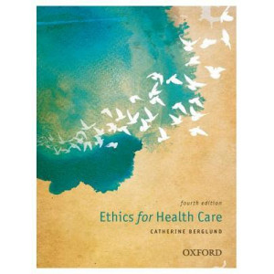 Ethics for Health Care 4e