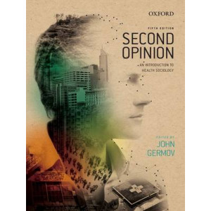 Second Opinion : An Introduction to Health Sociology 5E