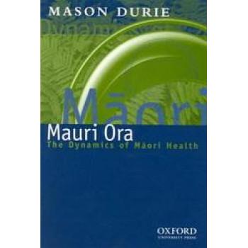 Mauri Ora : The Dynamics of Maori Health