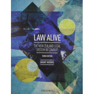 Law Alive : The NZ Legal System in Context