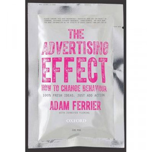 Advertising Effect, The : How to Change Behaviour