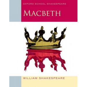 Macbeth: Oxford School Shakespeare