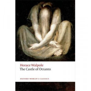Castle of Otranto, The : A Gothic Story : Oxford World's Classics