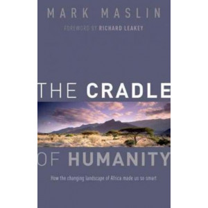 Cradle of Humanity, The: How the Changing Landscape of Africa Made Us So Smart