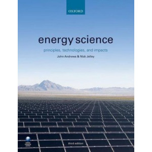Energy Science: Principles, Technologies, and Impacts (3rd Edition)