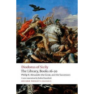 Library, Books 16-20: Philip II, Alexander the Great, and the Successors