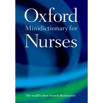 Dictionary of Nursing - Oxford Minidictionary for Nurses