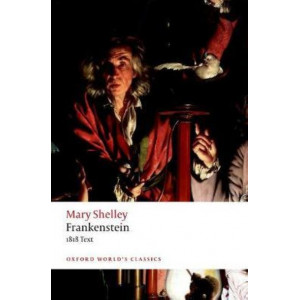 Frankenstein: or `The Modern Prometheus': The 1818 Text (ed. & intro. Nick Groom)   (ENGL353)