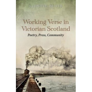 Working Verse in Victorian Scotland: Poetry, Press, Community