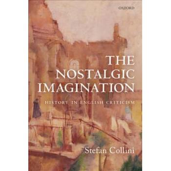 Nostalgic Imagination, The: History in English Criticism
