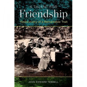 Talent for Friendship, A: Rediscovery of a Remarkable Trait