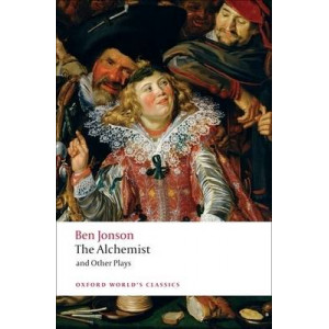 "Alchemist and Other Plays: ""Volpone, or the Fox"", ""Epicene, or the Silent Woman"", The ""Alchemist"", ""Bartholemew Fair"""