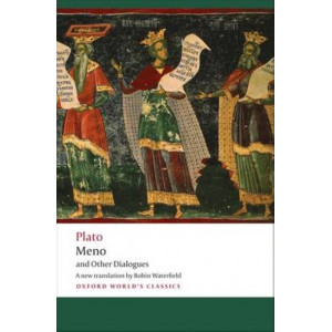 Meno and Other Dialogues: Charmides, Laches, Lysis, Meno : Oxford World's Classics