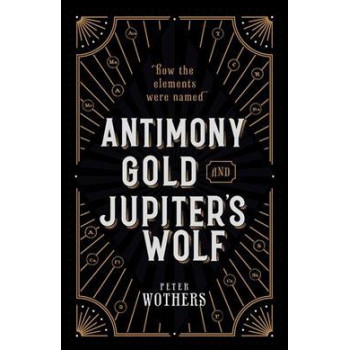 Antimony, Gold, and Jupiter's Wolf: How the elements were named