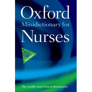 Dictionary of Nursing - Oxford Minidictionary for Nurses