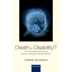 Death or Disability?: The 'Carmentis Machine' and Decision-making for Critically Ill Children