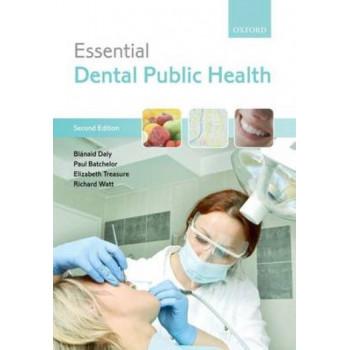 Essential Dental Public Health (2nd Revised edition, 2013)