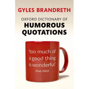Oxford Dictionary of Humorous Quotations 5th Edition