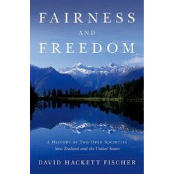 Fairness & Freedom : History of Two Open Societies : New Zealand & the United States