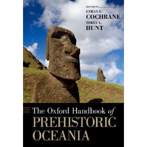 Oxford Handbook of Prehistoric Oceania, The