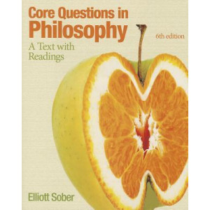 Core Questions in Philosophy 6E : A Text with Readings