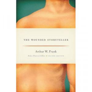Wounded Storyteller : Body, Illness & Ethics