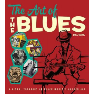 Art of the Blues: A Visual Treasury of Black Music's Golden Age