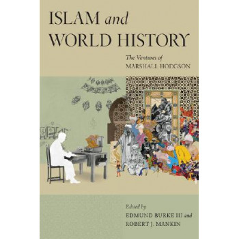 Islam and World History: The Ventures of Marshall Hodgson