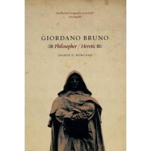 Giordano Bruno: Philosopher Heretic