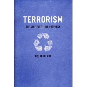 Terrorism: Self-Fulfilling Prophecy