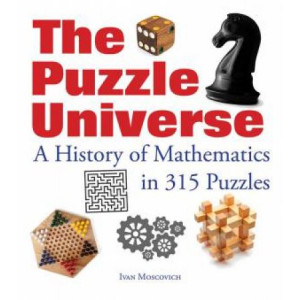 Puzzle Universe: A History of Mathematics in 315 Puzzles