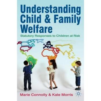 Understanding Child & Family Welfare : Statutory Responses to Children at Risk