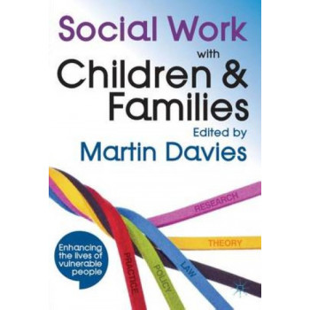 Social Work with Children and Families: Policy, Law, Theory, Research and Practice