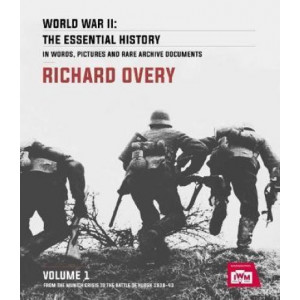 World War II: The Essential History, Volume 1: From the Munich Crisis to the Battle of Kursk 1938-43