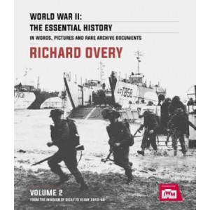 World War II: The Essential History, Volume 2: From the Invasion of Sicily to VJ Day 1943-45